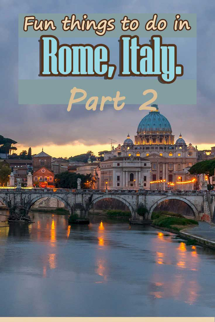 Fun things to do in Rome, Italy Part 2 Misstouristcom