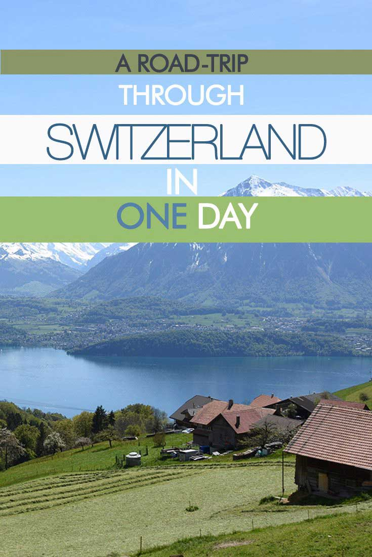 A ROAD-TRIP THROUGH SWITZERLAND IN ONE DAY Misstouristcom