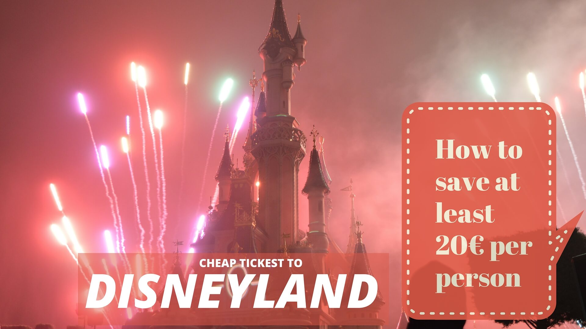 Cheap tickets to Disneyland, Paris - how to save at least 20€ per person