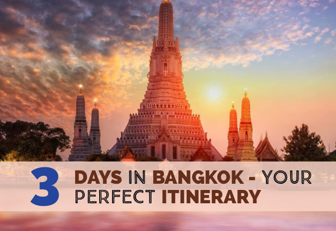 3 Days in Bangkok – Your Perfect Itinerary With Prices