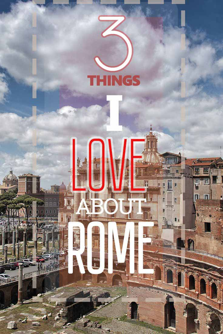 3 things I love about Rome misstourist