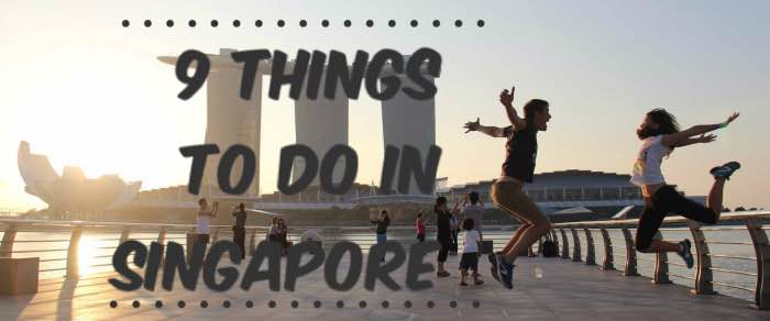 9 things to do in Singapore