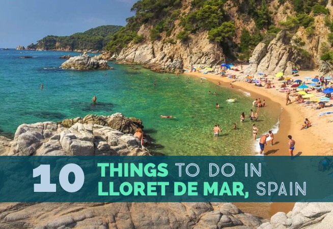 10 Unmissable Things To Do In Lloret De Mar, Spain cover