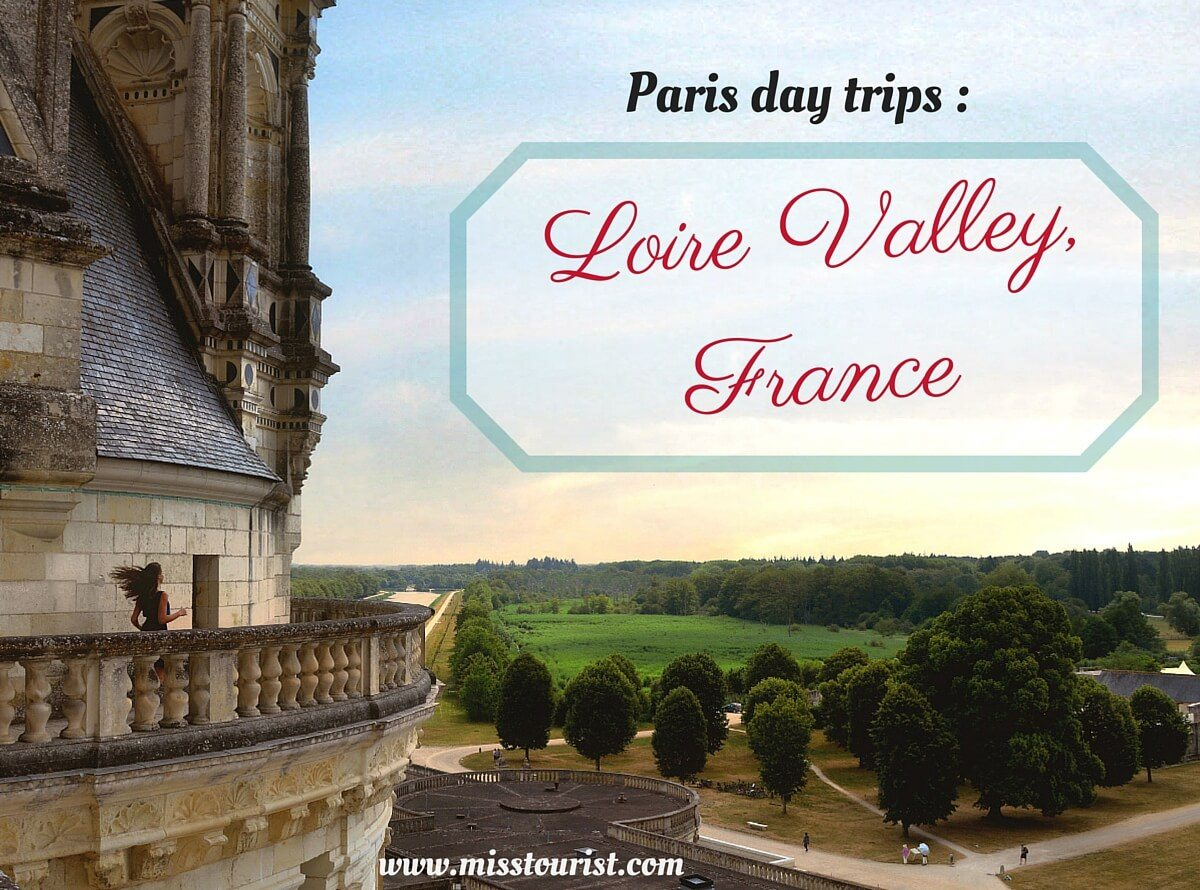 Paris Day trips Loire Valley