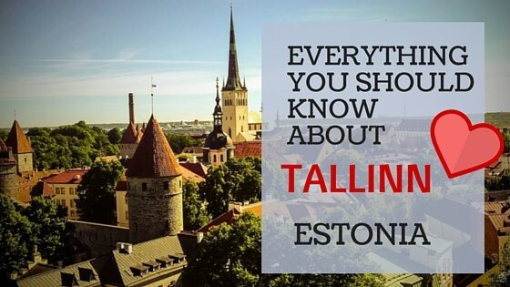 EVERYTHING YOU SHOULD KNOW ABOUT Tallinn Estonia