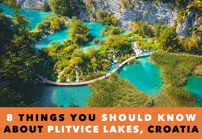 8 Things You Should Know About Plitvice Lakes, Croatia (2019