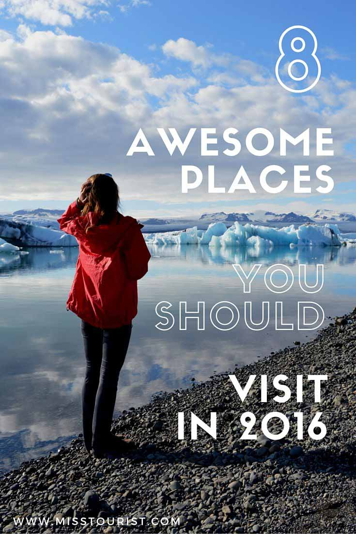 8 awesome places you should visit in 2016