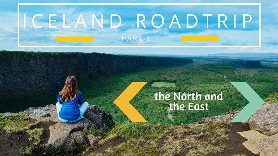 Iceland road trip (Part 2) – the East and the North