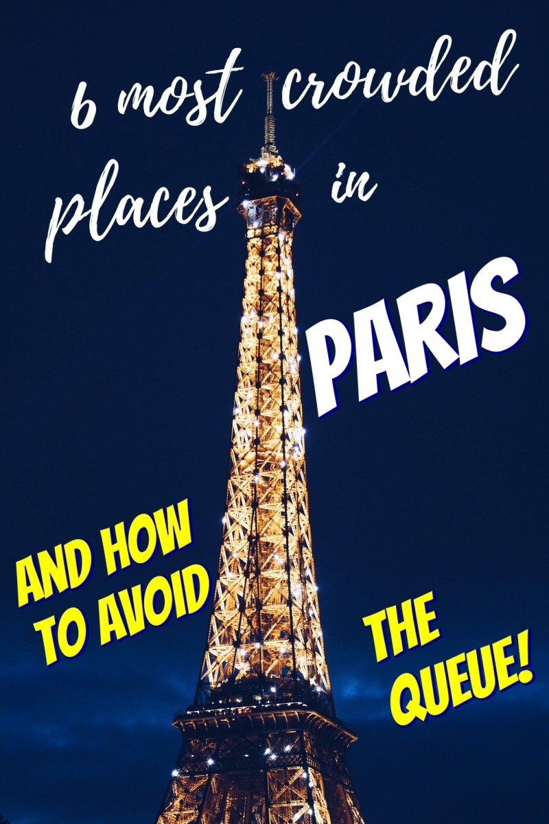 6 most crowded places in Paris and how to avoid the queu Misstouristcomjpg
