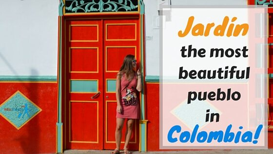 Jardin - the most beautiful pueblo in Colombia2