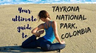 Your ultimate guide to Tayrona National Park Colombia3