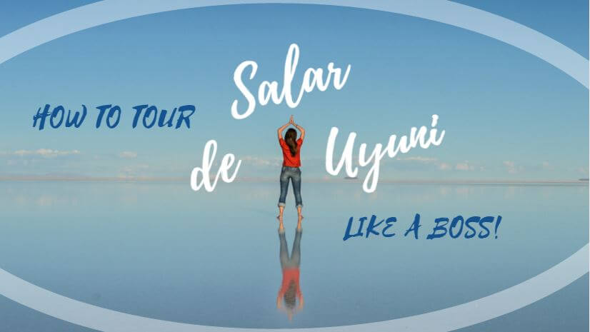 How to tour Salar de Uyuni Like a boss3