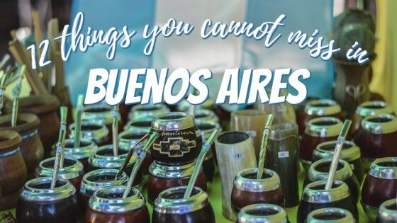 12 things you cannot miss in Buenos Aires Argentina