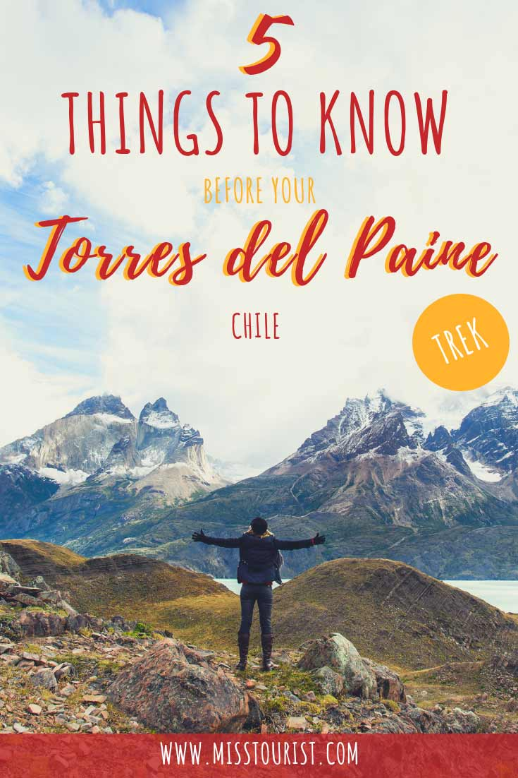 5 Important Things You Need To Know Before Your Torres Del Paine Trek 1