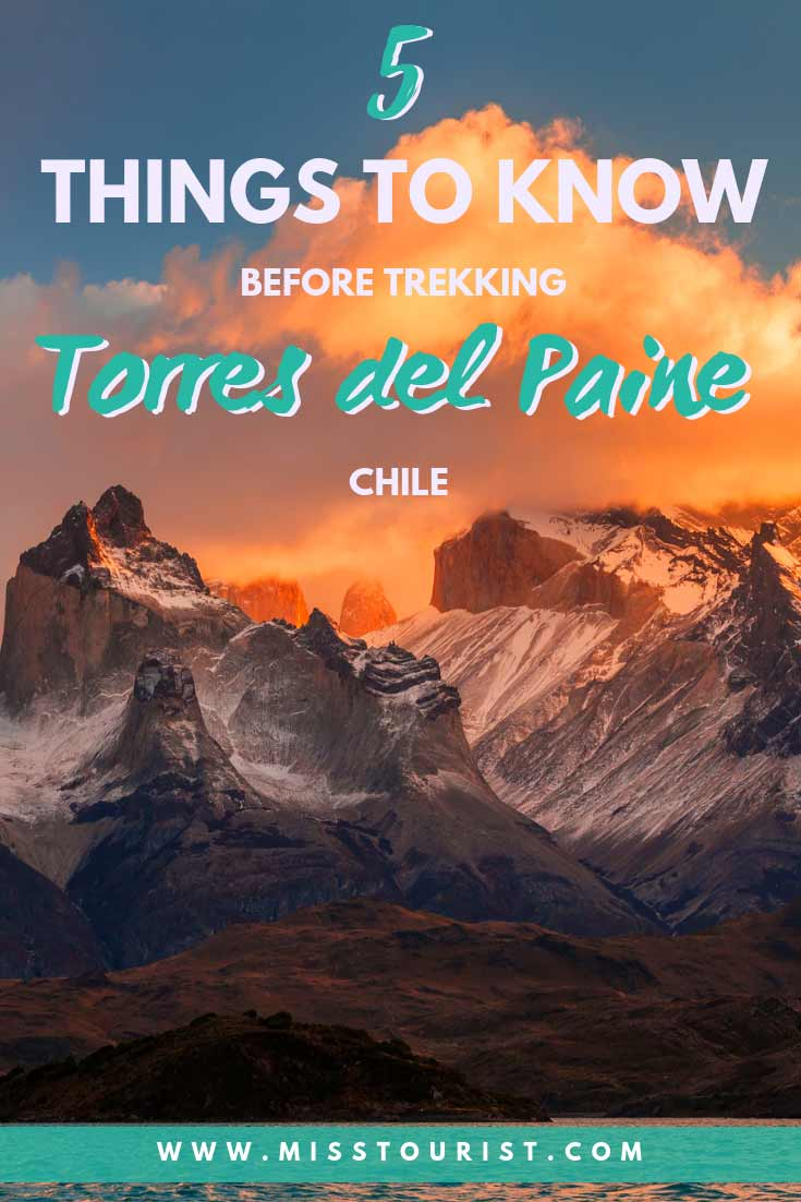 5 Important Things You Need To Know Before Your Torres Del Paine Trek