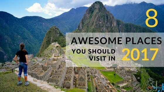 8 awesome places you should visit in 2017