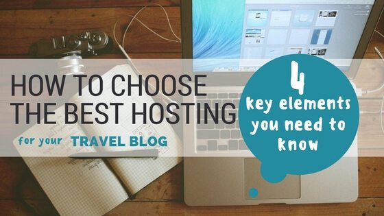 How to choose the best hosting for travel bloggers 4 key elements you need to know