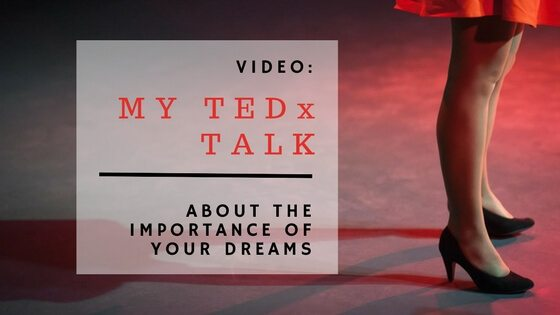 My tedx talk about the importnace of your dreams