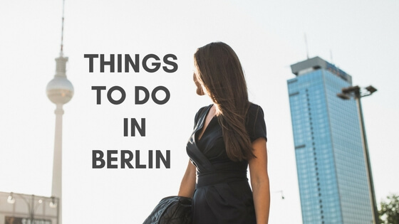 The Ultimate Berlin Bucket list – 22 things to do