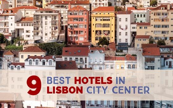 9 best hotels in Lisbon city center