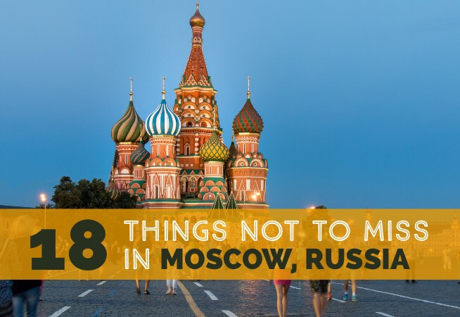 18 things not to miss in Moscow Russia cover 2