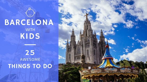 Barcelona with kids 25 awesome things to do