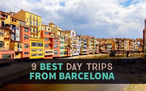 9 day trips from Barcelona with prices and tips on transportation