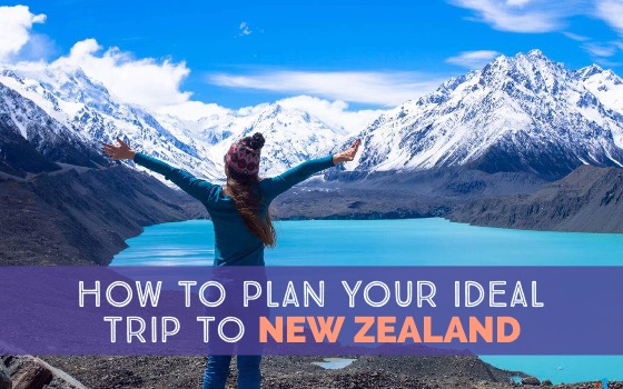 How To Plan Your Ideal Trip To New Zealand cover