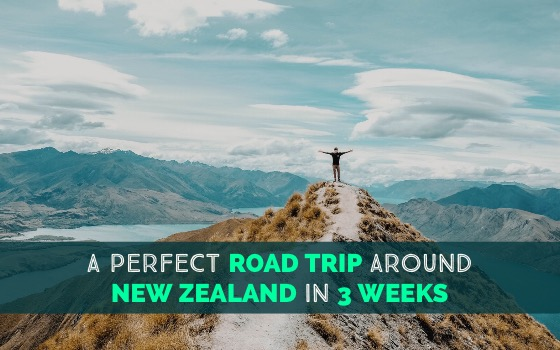 A Perfect Road Trip Around New Zealand in 3 Weeks cover