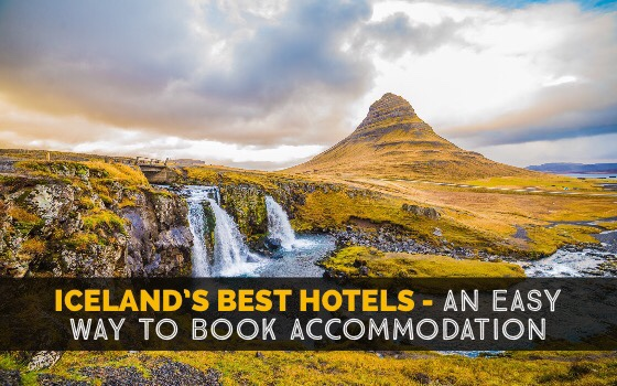 Iceland's Best Hotels – An Easy Way To Book Accommodation Before Your Trip cover