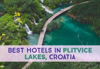 Where To Stay In Plitvice Lakes - The Best Hotels cover