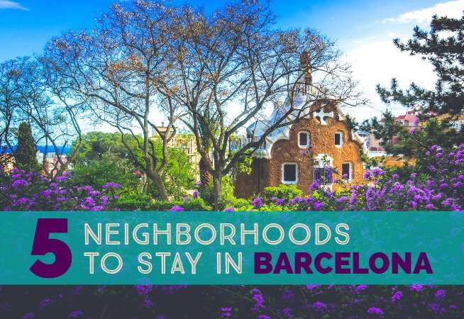 5 Neighborhoods To Stay In Barcelona (And Best Hotels Recommendations For Each Of Them!) cover