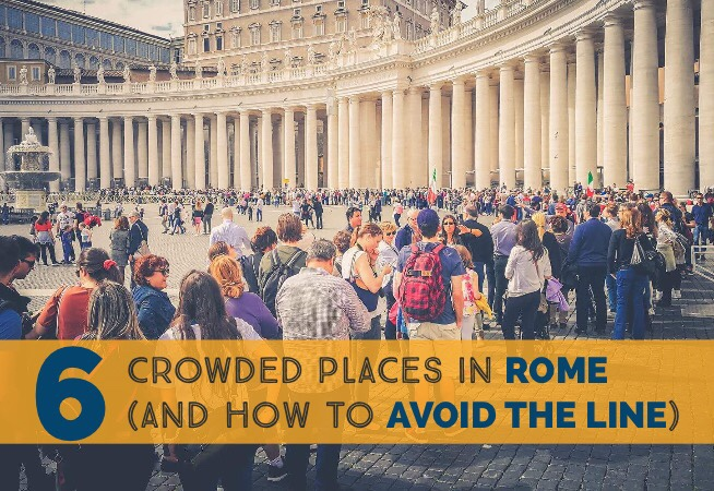 6 most crowded places in Rome and how to avoid the line cover 2