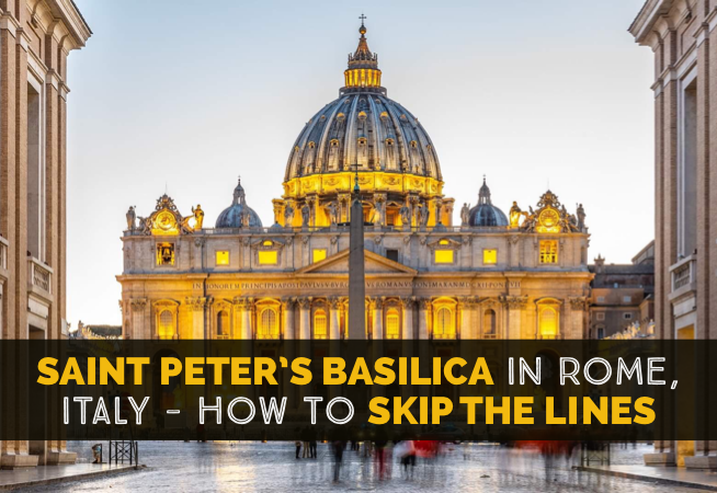 Saint Peter's Basilica in Rome, Italy - How To Skip The Line